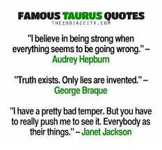 Pro Taurus Quotes FAMOUS TAURUS QUOTES C24M 'Ibelieve in Being Strong When Everything 15