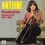 Élucubrations: Antoine on 45 1965-1966