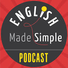 The English Made Simple Podcast | English Podcast | English Conversations Made Easy | Work | Study | Travel
