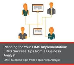 Lims Implementation Success Business Analyst Tips Core