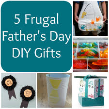5 frugal father s day diy gifts