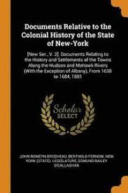 <b>Documents</b> Relative to the Colonial History of the State of New-York ...