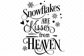 Snowflakes Are Kisses From Heaven Svg Cut File By Creative Fabrica Crafts Creative Fabrica