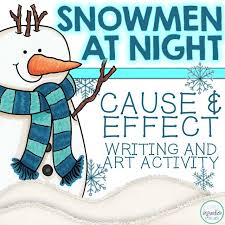 best cause and effect ideas cause and effect  practice cause and effect this winter art and writing activity snowmen at night