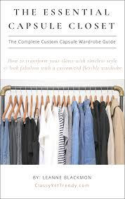 the essential capsule closet cover a complete guide to creating your own custom capsule wardrobe