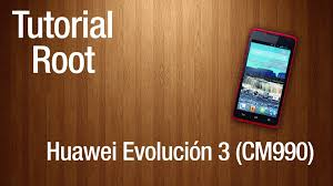 tutorial root huawei evolución 3 cm990