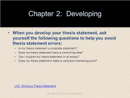 chapter developing chapter outline and learning objectives lo  chapter 2 developing when you develop your thesis statement ask yourself the following questions