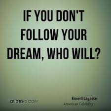 Dream Quotes By Famous People Best of Quotes About Following Your Dreams By Famous People