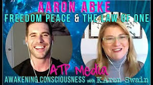 Freedom Peace and The Law of One Aaron Abke