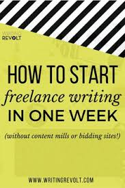 if you have a passion to write there are endless opportunities how to start lance writing in one week out content mills