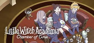 <b>Little Witch Academia</b>: Chamber of Time on Steam