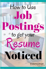 how to use job postings to get your resume noticed scattered is your job search stalled no calls back you might be missing a critical