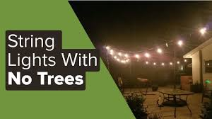 Ideas For Hanging Patio String Lights Backyard Lighting Hang String Lights In Backyard Without Trees