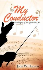 My Conductor: John Wesley Hanson: 9781607918905 - Christianbook.com
