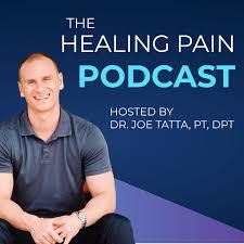 Dr. Joe Tatta | The Healing Pain Podcast