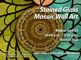 stained glass mosaic wall art class begins june 23 10 am to 2 pm in