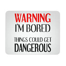 Warning Im Bored Mouse Pad Laughing Sarcastic Quotes Bored