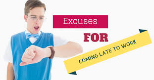 32 Top And Most Common Excuses For Coming Late To Work Wisestep