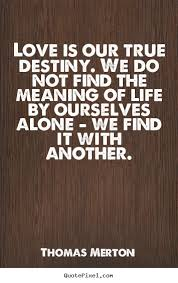Thomas Merton Quotes Impressive Thomas Merton Quotes Love Is Our True Destiny We Do Not Find The