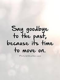 Quotes move on Time To Move On Quotes Amp Sayings Time To Move On Picture Quotes 15
