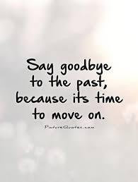 It Time To Move On Quotes Time To Move On Quotes Amp Sayings Time To Move On Picture Quotes 5