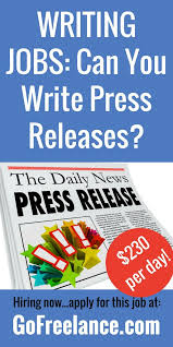 best lance writing jobs images writing jobs can you write press releases