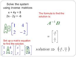 x 4y 8 solve the system using inverse matrices the formula to find the