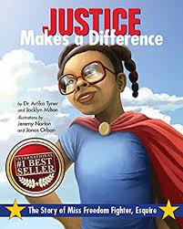 Justice Makes a Difference: The Story of Miss Freedom Fighter, Esquire  eBook: Tyner, Dr. Artika, Milton, Jacklyn, Norton, Jeremy, Orban, Janos:  Amazon.in: Kindle Store