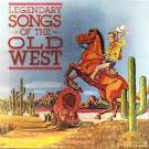 Legendary Songs of the Old West