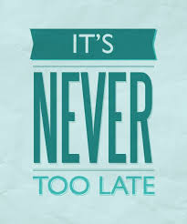 It's Never Too Late Quotes Awesome It's Never Too Late Fitness Quotes IMG