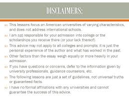 college admissions essays ppt  college admissions essays 101 2 disclaimers