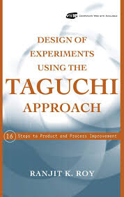 Taguchi Methods Design Of Experiments Examples Design Of Experiments Using The Taguchi Approach 16 Steps