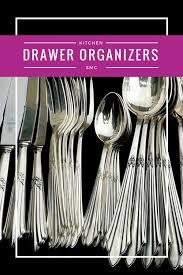 best kitchen drawer organizers flatware silverware cutlery utensils junk drawer