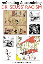 Perhaps the most beloved children's author of all time, the books and characters of dr. Rethinking Examining Dr Seuss Racism Pragmatic Mom