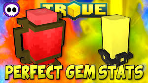 What Are The Best Gem Stats In Trove Trove Perfect Gem Stats Guide Tutorial
