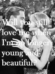 Lana Del Rey Young And Beautiful Quotes Best of Will You Still Love Me When I'm No Longer Young And Beautiful I