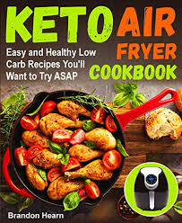 Meredith Laurence Air Fryer Cooking Chart Best Air Fryer Cookbooks 2019 Airfryers Net