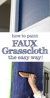 How to Paint Faux Grasscloth the Easy Way (In My Own Style)