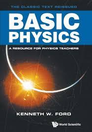 Amazon.com: Basic Physics (9789813208018): Kenneth W Ford: Books