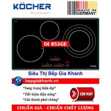 Bếp từ Kocher DI 855GE nhập khẩu Đức giảm chỉ còn 18,950,000 đ