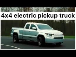 Finally!!! 4WD Electric Pickup Truck for those who don't want a ...