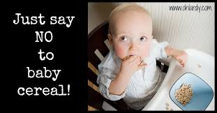 Stop Feeding Your Baby Cereal!