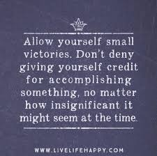 Giving Of Yourself Quotes Best Of Inspirational Quotes Allow Yourself Small Victories Don't Deny