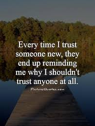 Trust Issues Quotes And Sayings Mesmerizing Trust Sayings And Quotes