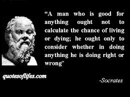 Quotes About Justice Magnificent Socrates Quote Rightness Over Death Quotes About Life Quotes