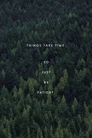 Forest Quotes Classy Quotes Indie Forest Life Quotes True Quotes Patient Vertical