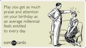 Average Millennial Attention Praise Funny Ecard Birthday Ecard