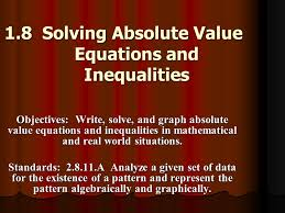 1 8 solving absolute value equations and inequalities
