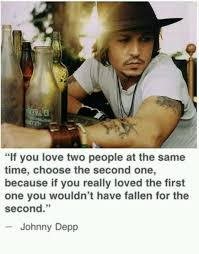 Johnny Depp Love Quotes Custom Johnny Depp Quote If You Love Two People At The Same Time On MyQuoty