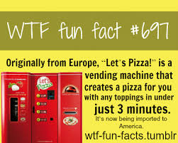 Fun Facts About Vending Machines Gorgeous Let's Pizza MORE OF WTFFUNFACTS Are Coming